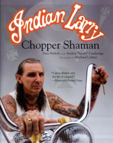 Indian Larry : Chopper Shaman, Paperback Book