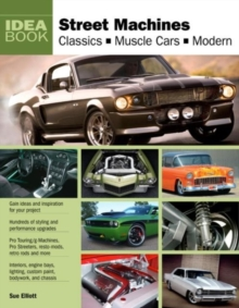 Street Machines : Classics, Muscle Cars, Modern, Paperback / softback Book