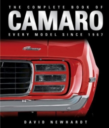 The Complete Book of Camaro : Every Model Since 1967, Hardback Book