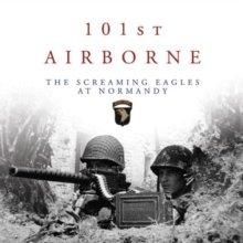 101st Airborne : The Screaming Eagles at Normandy, Paperback Book