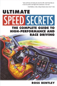 Ultimate Speed Secrets : The Complete Guide to High-Performance and Race Driving, Paperback Book