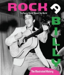 Rockabilly : The Twang Heard 'Round the World: the Illustrated History, Hardback Book