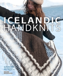 Icelandic Handknits : 25 Heirloom Techniques and Projects, Hardback Book
