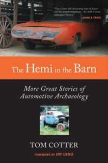 The Hemi in the Barn : More Great Stories of Automotive Archaeology, Paperback / softback Book