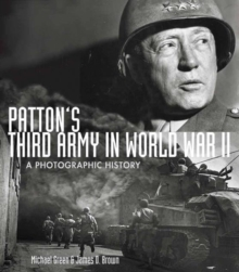 Patton's Third Army in World War II : A Photographic History, Paperback Book