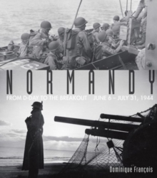 Normandy : From D-Day to the Breakout: June 6-July 31, 1944, Paperback / softback Book