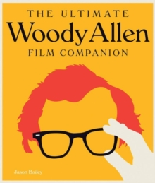 The Ultimate Woody Allen Film Companion, Hardback Book