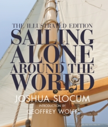 Sailing Alone Around the World : The Complete Illustrated Edition, Hardback Book