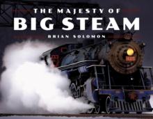The Majesty of Big Steam, Hardback Book