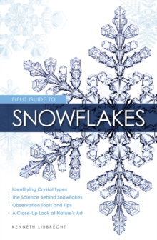 Field Guide to Snowflakes, Paperback Book