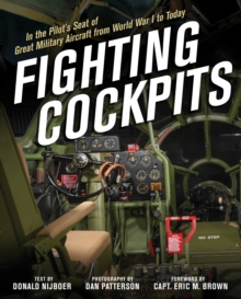 Fighting Cockpits : In the Pilot's Seat of Great Military Aircraft from World War I to Today, Hardback Book