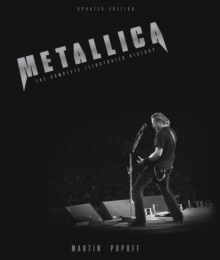 Metallica - Updated Edition : The Complete Illustrated History, Paperback / softback Book