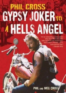 Phil Cross : Gypsy Joker to a Hells Angel, Paperback / softback Book