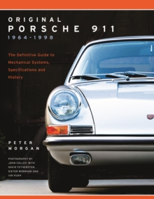 Original Porsche 911 1964-1998 : The Definitive Guide to Mechanical Systems, Specifications and History, Paperback Book