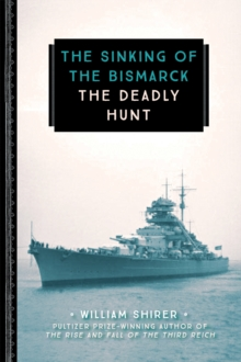 The Sinking of the Bismarck : The Deadly Hunt, Paperback / softback Book