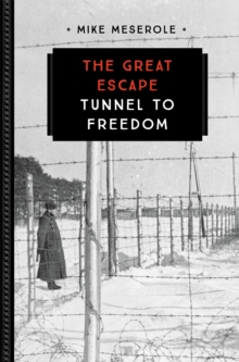 The Great Escape : Tunnel to Freedom, Paperback / softback Book