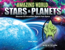Amazing World Stars & Planets : Discover 23 Incredible Objects from Space--Includes 14 Glow-In-The-Dark Stickers!, Hardback Book