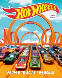 Hot Wheels : From 0 to 50 at 1:64 Scale, Novelty book Book