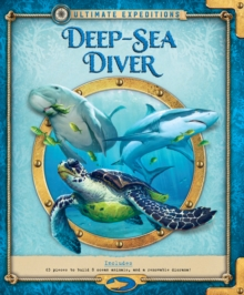 Ultimate Expeditions Deep-Sea Diver : Includes 63 pieces to build 8 ocean animals, and a removable diorama!, Hardback Book