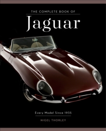 The Complete Book of Jaguar : Every Model Since 1935, Hardback Book
