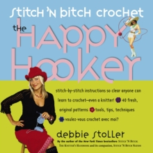Stitch 'n Bitch Crochet : The Happy Hooker, Paperback Book