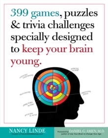 399 Games, Puzzles & Trivia Challenges Specially Designed to  Keep Your Brain Young, Paperback / softback Book