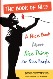 Book of Nice : A Nice Book about Nice Things for Nice People, Paperback / softback Book