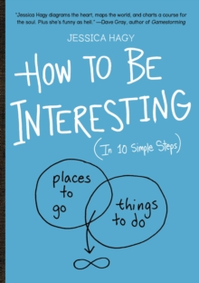How To Be Interesting :  In 10 Simple Steps, Paperback Book