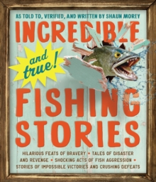 Incredible--and True!--Fishing Stories, Paperback / softback Book