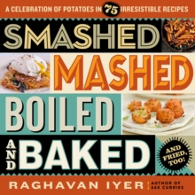 Smashed, Mashed, Boiled, And Baked-And Fried, Too, Paperback / softback Book