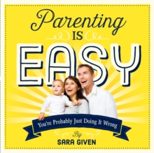 Parenting Is Easy, Paperback / softback Book