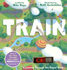 Train : A Journey Through the Pages Book, Hardback Book