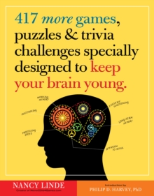 417 More Games, Puzzles & Trivia Challenges Specially Designed To Keep Your Brain Young, Paperback / softback Book