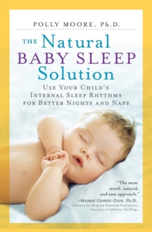 The Natural Baby Sleep Solution, Paperback Book