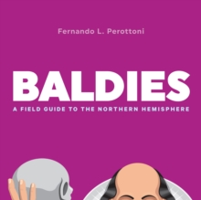 Baldies : A Field Guide to the Northern Hemisphere, Hardback Book