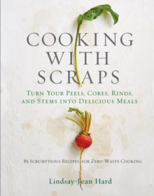 Cooking with Scraps, Hardback Book
