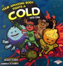 Your Amazing Body Fights a Cold, Paperback / softback Book