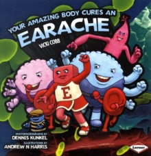 Your Amazing Body Cures an Earache, Paperback Book