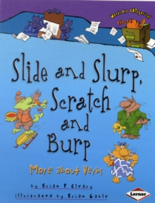 Slide and Slurp, Scratch and Burp : More About Verbs, Paperback Book