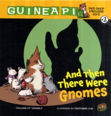 Guinea PIG, Pet Shop Private Eye Book 2: And Then There Were Gnomes, Paperback / softback Book