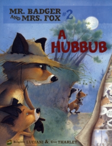 Mr Badger and Mrs Fox Book 2: A Hubbub, Paperback / softback Book