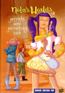 Nola's Worlds 2: Ferrets And Ferreting Out #2, Paperback / softback Book