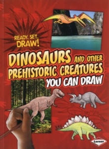 Dinosaurs and Other Prehistoric Creatures You Can Draw, Paperback / softback Book