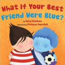 What if Your Best Friend Were Blue?, Hardback Book