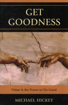 Get Goodness : Virtue Is The Power To Do Good, Paperback / softback Book
