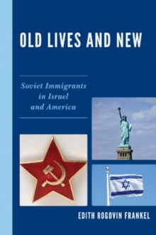 Old Lives and New : Soviet Immigrants in Israel and America, Paperback Book