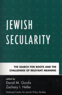 Jewish Secularity : The Search for Roots and the Challenges of Relevant Meaning, Paperback / softback Book