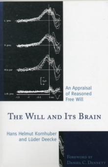 The Will and its Brain : An Appraisal of Reasoned Free Will, Paperback / softback Book