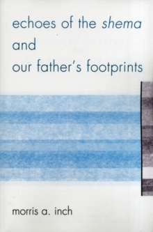 Echoes of the Shema and Our Father's Footprints, Paperback / softback Book