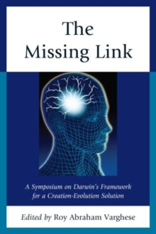 The Missing Link : A Symposium on Darwin's Creation-evolution Solution, Paperback / softback Book